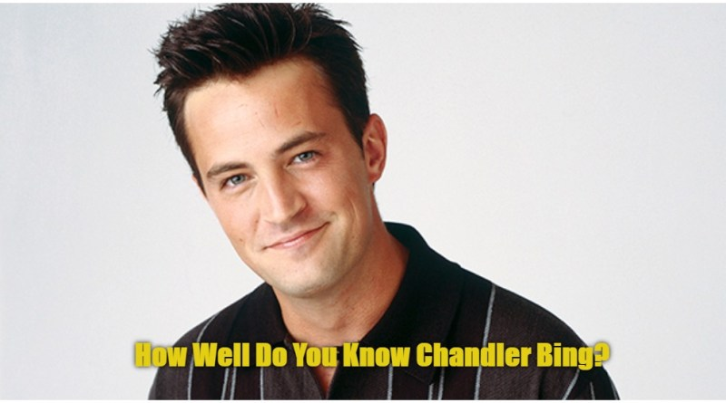 how well do you know Chandler Bing?