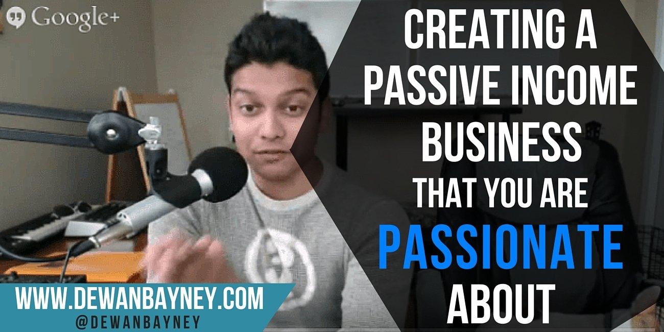 Dewan Bayney - Create a passive income business