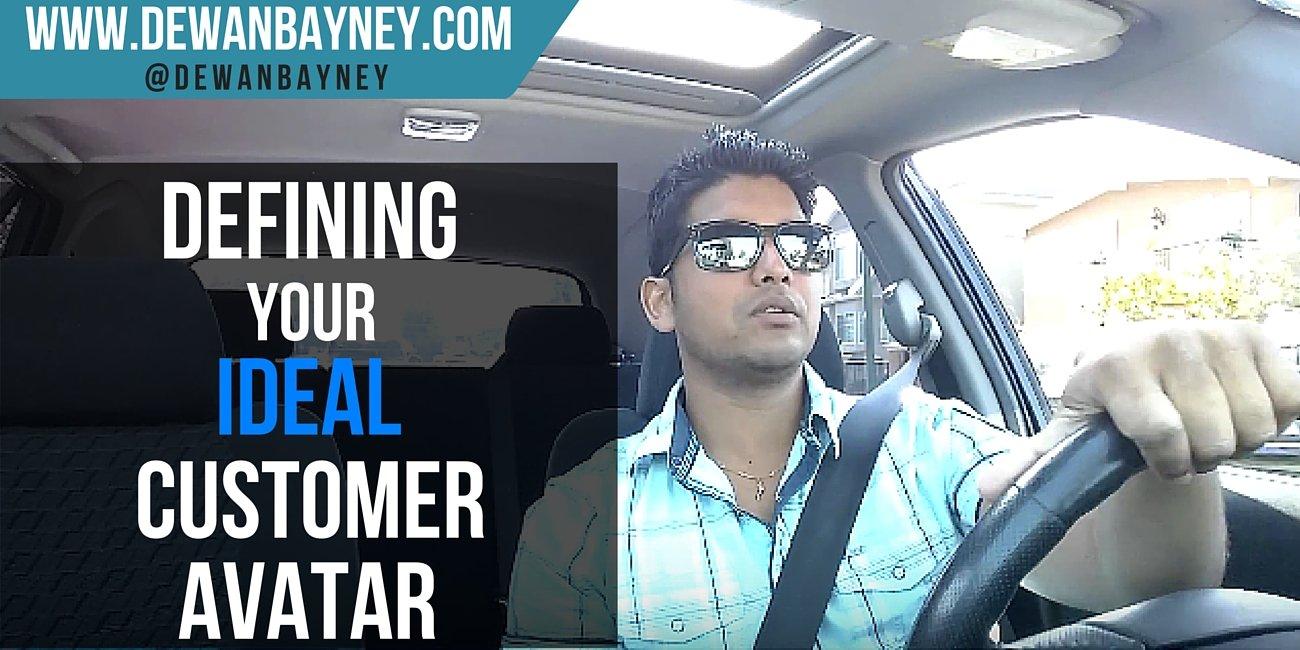 Dewan Bayney - Defining your Customer Avatar