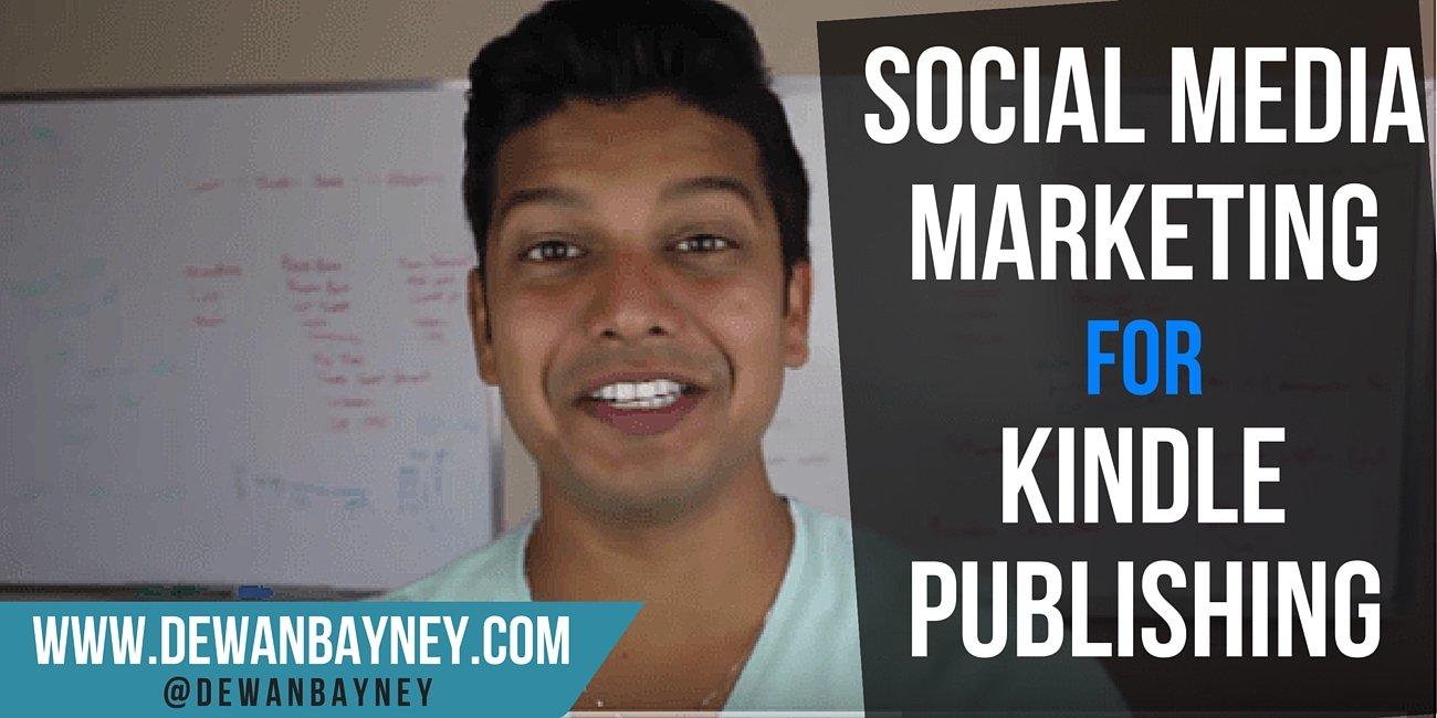 Dewan Bayney - Social Media Marketing for KDP