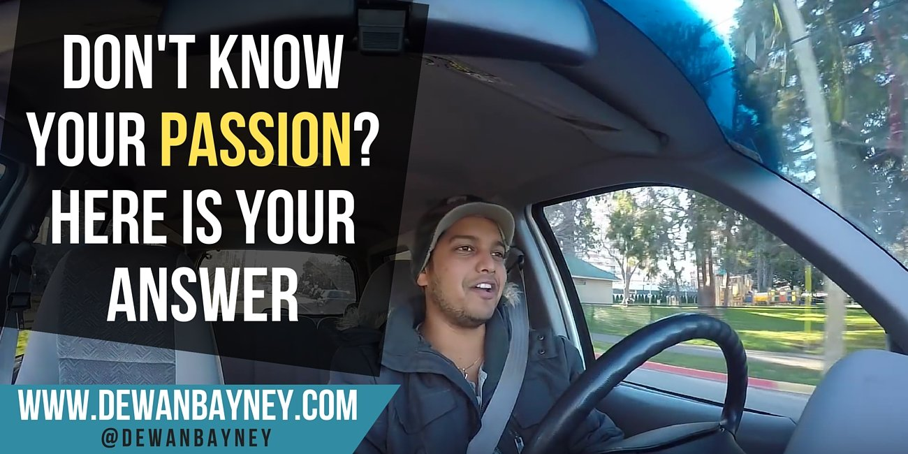 Dewan Bayney - Don't know what your passion is