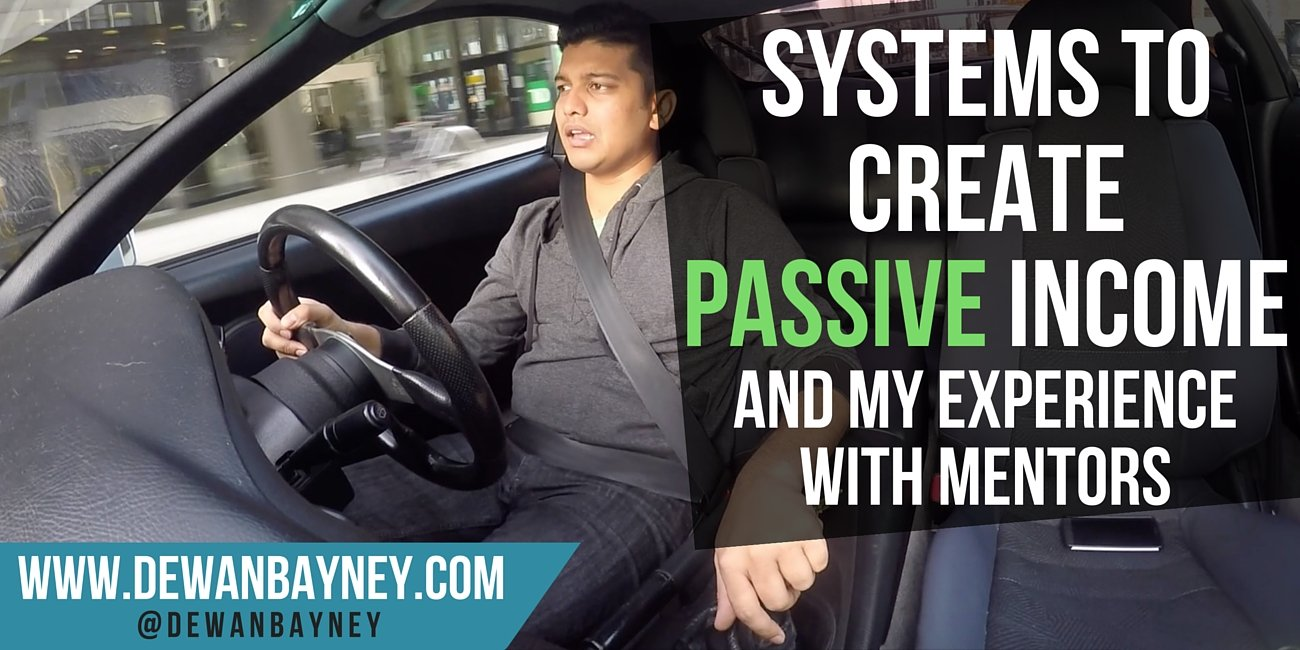 Dewan Bayney - Systems to create passive income