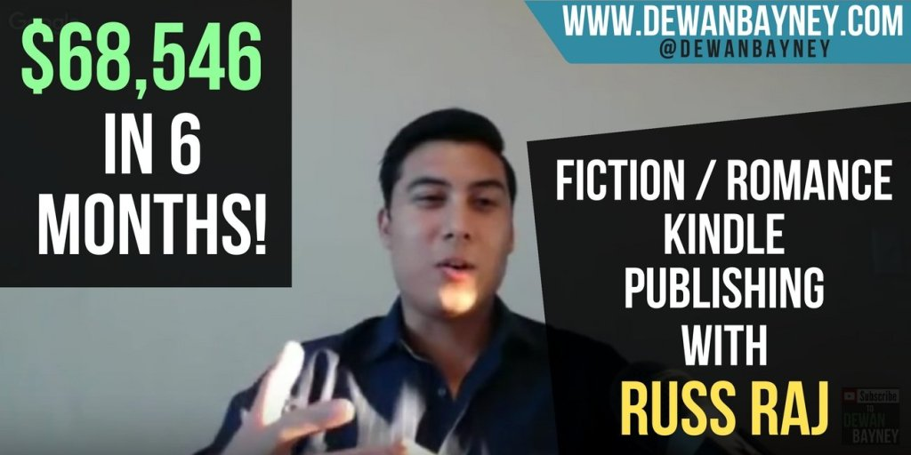 Dewan Bayney - $68546 in 6 months Fiction Romance Kindle Publishing with Russ Raj