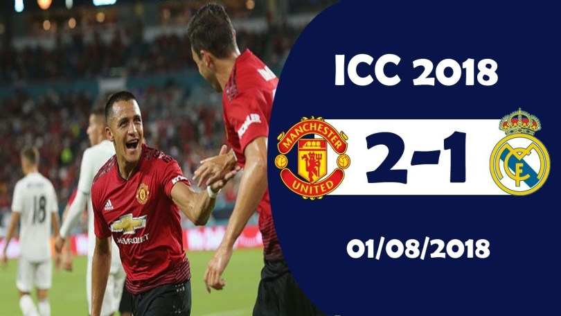 Hasil Turnamen ICC : MU vs Real Madrid, Skor 2-1