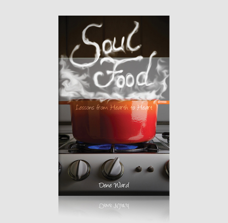 Soul Food: Lessons from Hearth to Heart