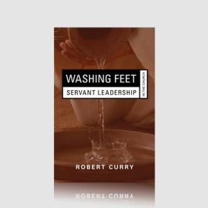 Washing Feet: Servant Leadership in the Church