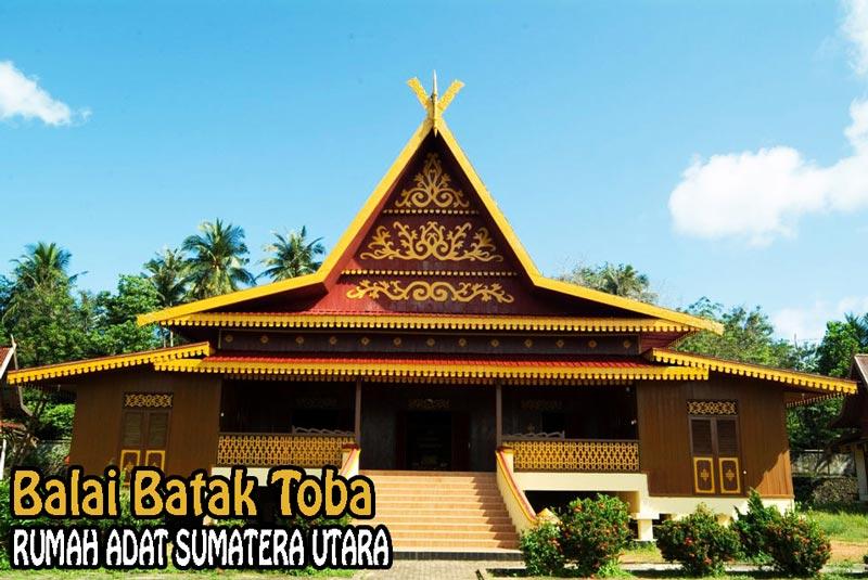 Rumah Adat Sumatera Utaraa Deweezz