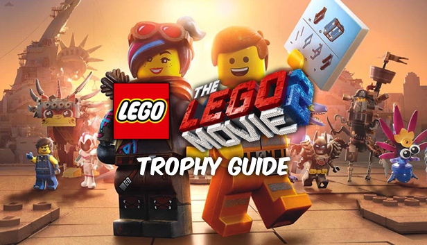 The LEGO Movie 2: The Videogame Trophy Guide