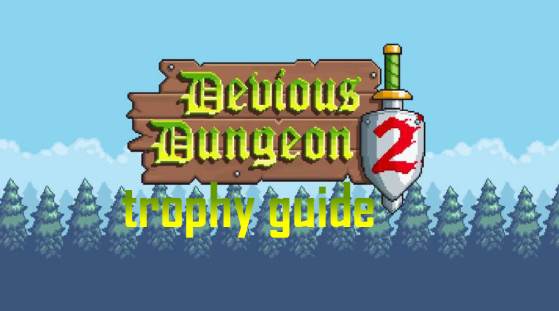 Devious Dungeon 2 Trophy Guide