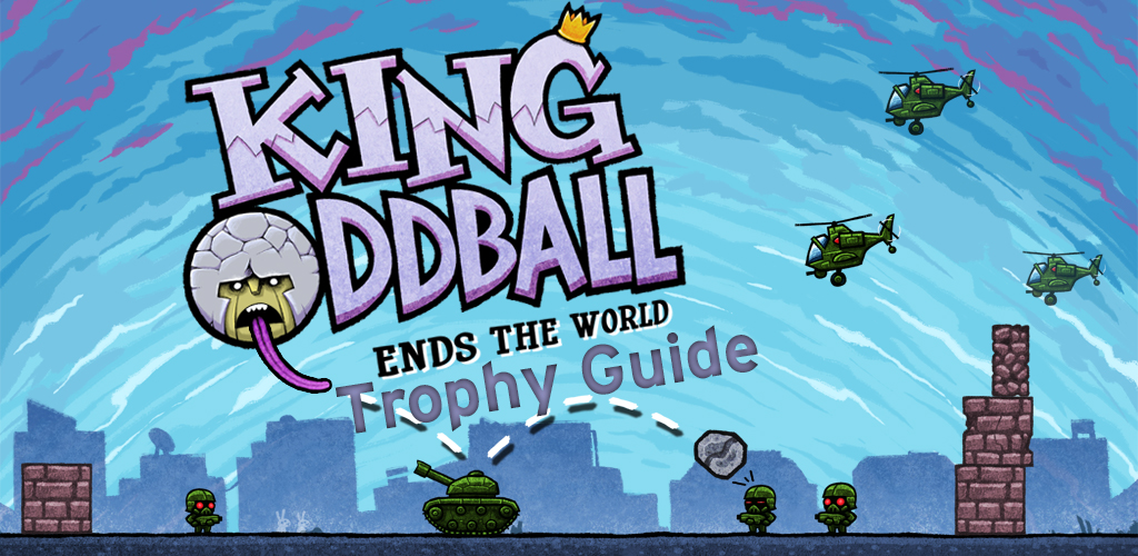 King Oddball Trophy Guide