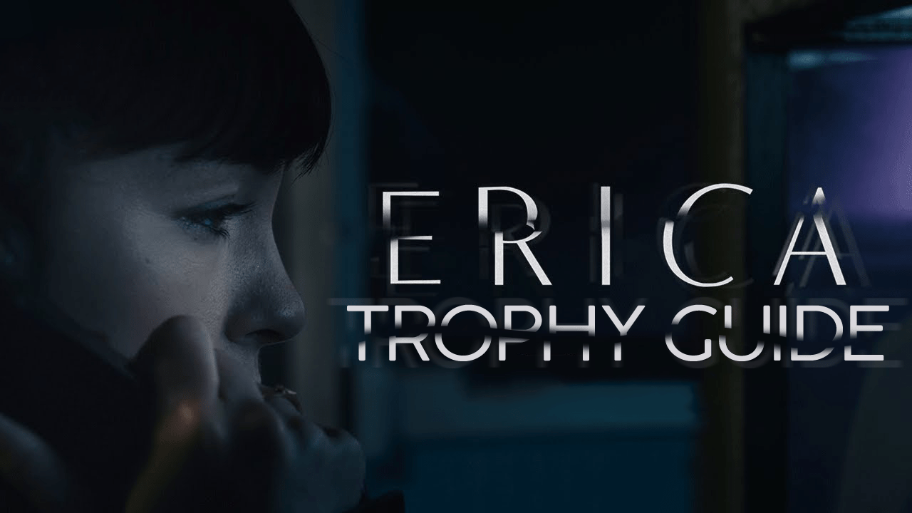 Erica Trophy Guide