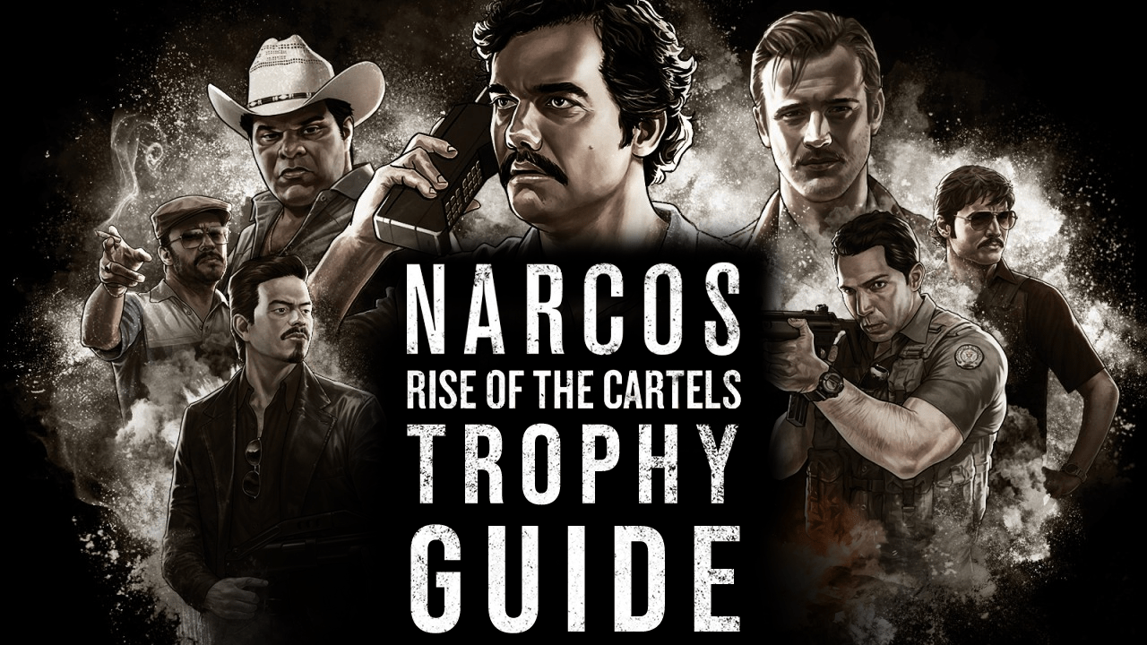 Narcos: Rise of the Cartels Trophy Guide