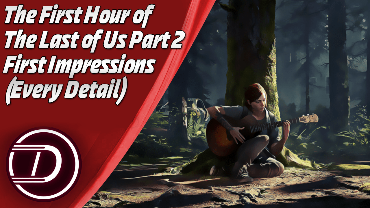 The First Hour of The Last of Us Part 2 – First Impressions