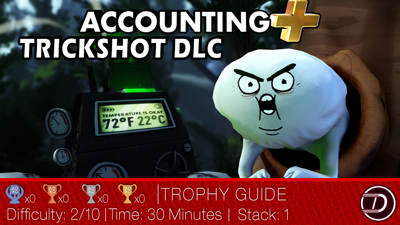 Accounting+ Trickshots DLC Trophy Guide