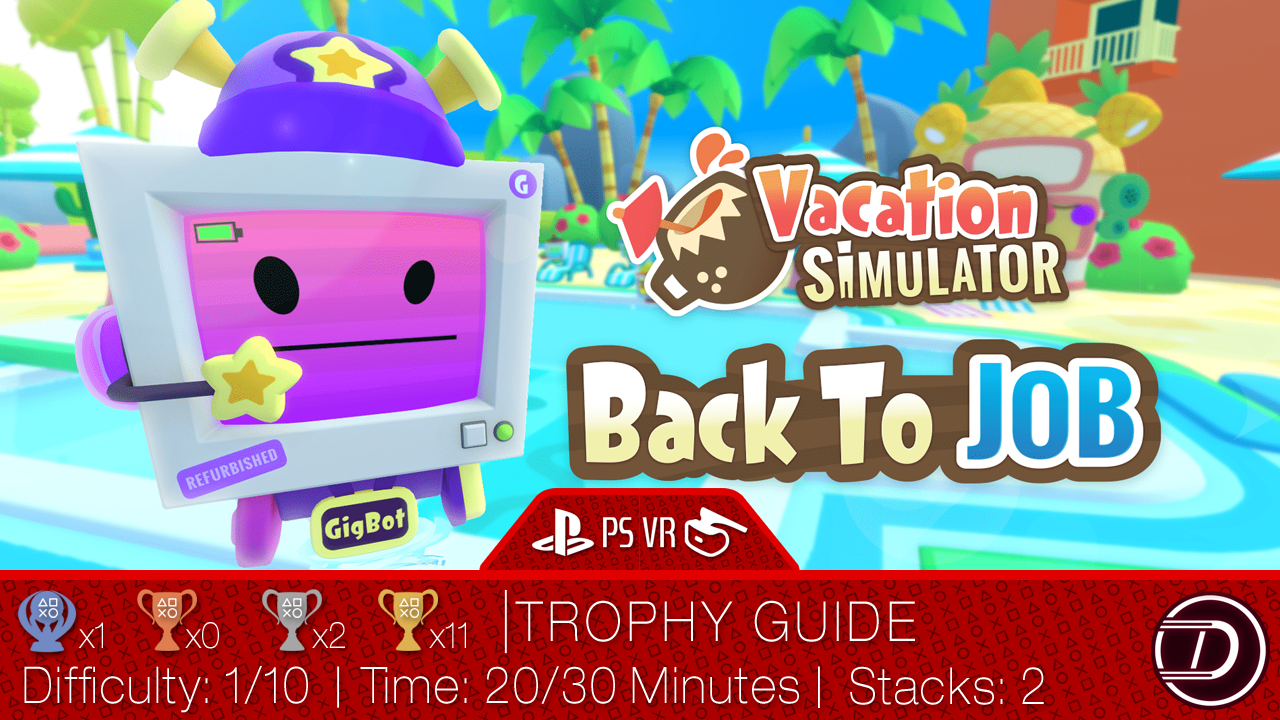 Vacation Simulator: Back to Job DLC Trophy Guide