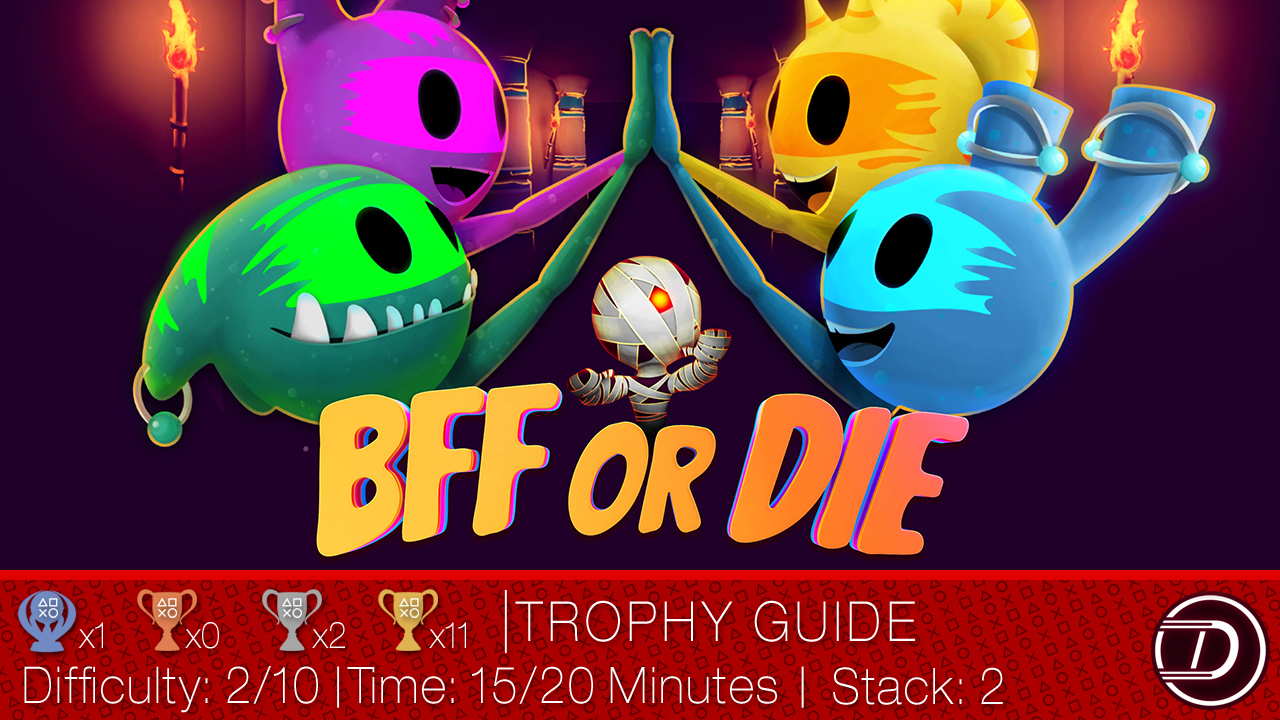 BFF or Die Trophy Guide
