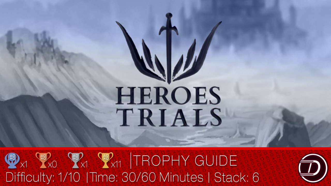 Heroes Trials Trophy Guide