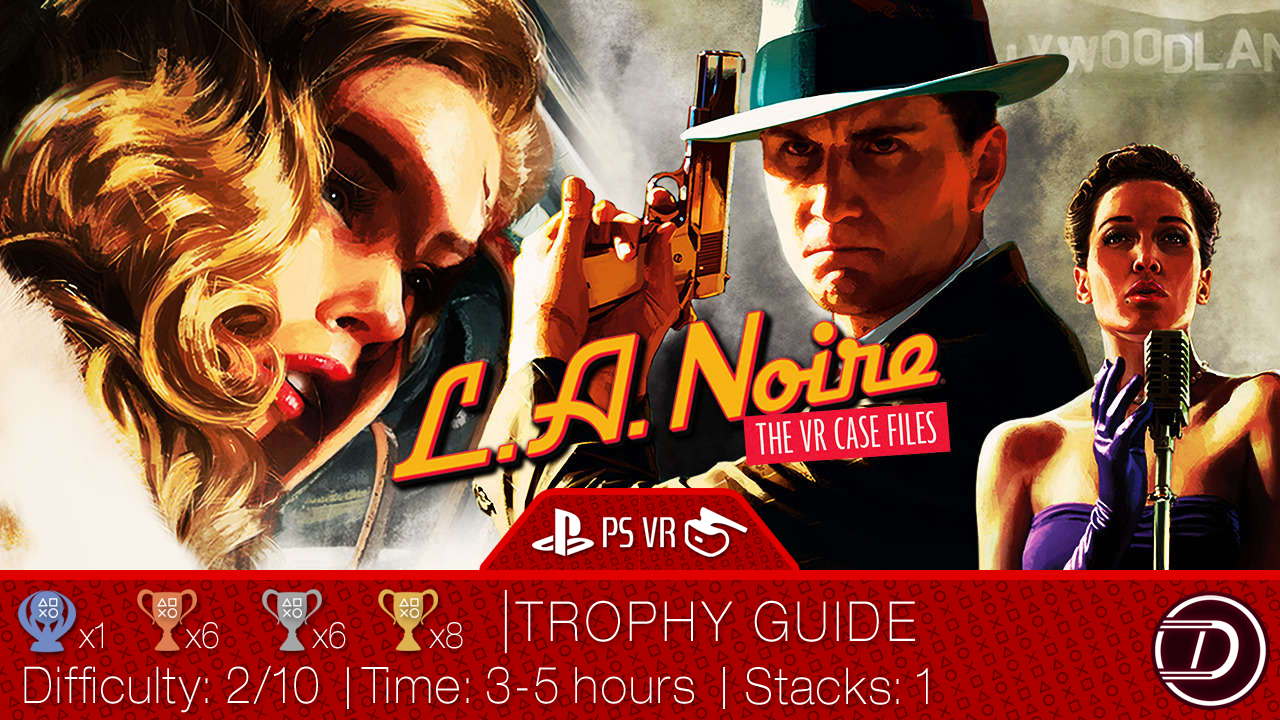 L.A. Noire: The VR Case Files Trophy Guide and Text Walkthrough