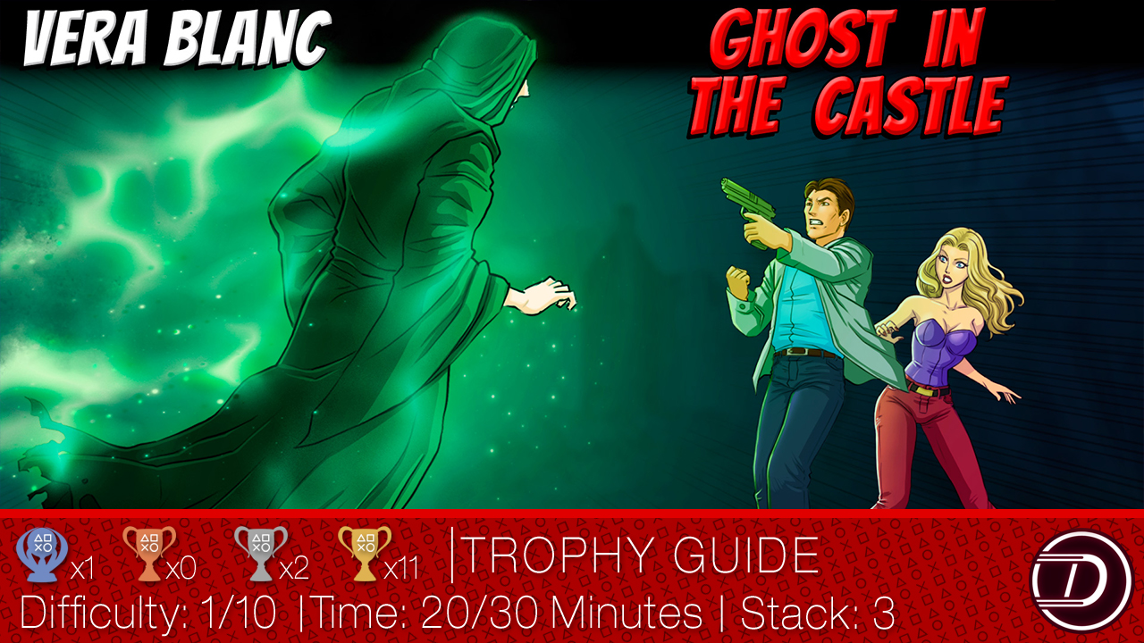 Vera Blanc: Ghost In The Castle Trophy Guide