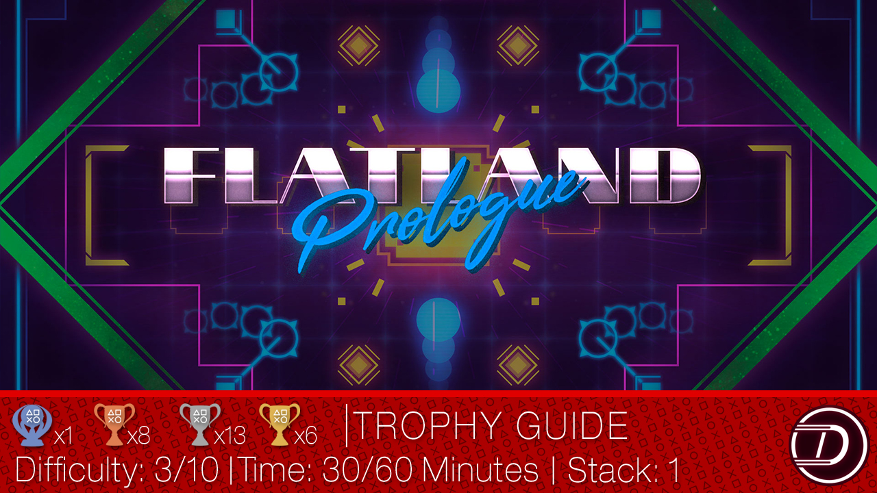 Flatland: Prologue Trophy Guide