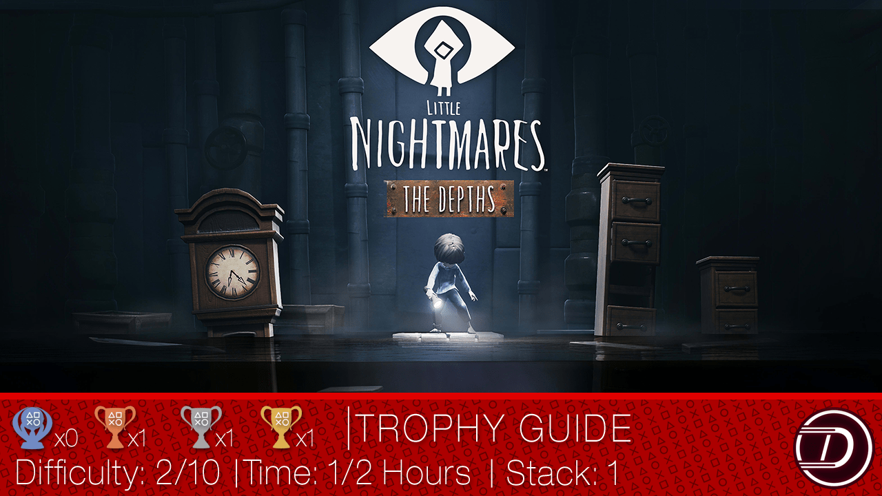 Little Nightmares: The Depths DLC Trophy Guide