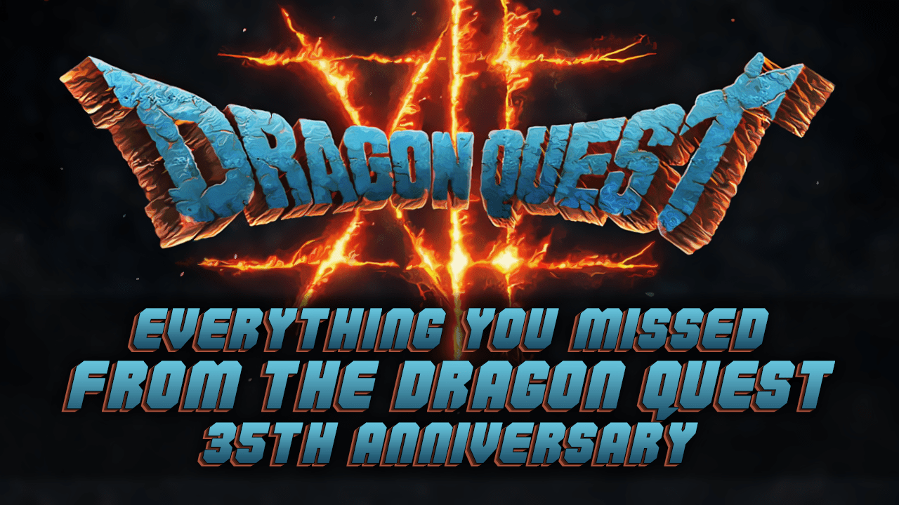 Everything You Missed From The Dragon Quest 35th Anniversary Stream