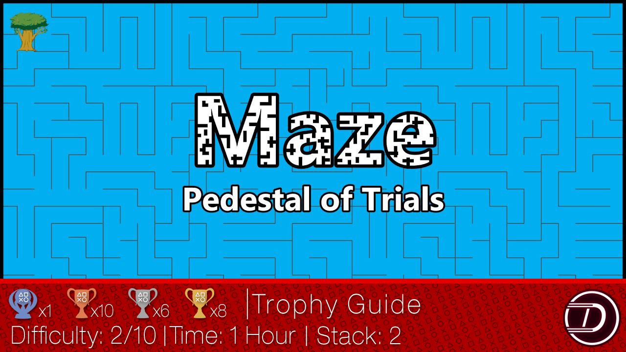 Maze: Pedestal of Trials Trophy Guide