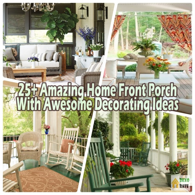 Amazing Home Front Porch With Awesome Decorating Ideas