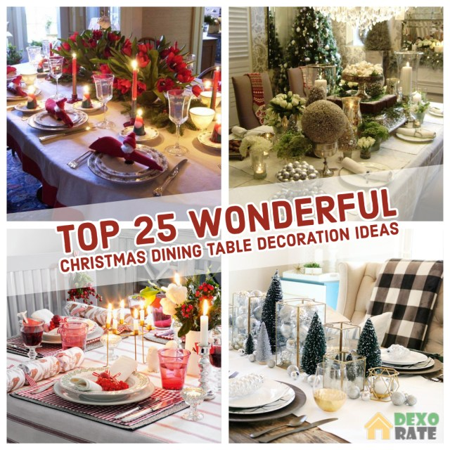 Top 25 Wonderful Christmas Dining Table Decoration Ideas Dexorate