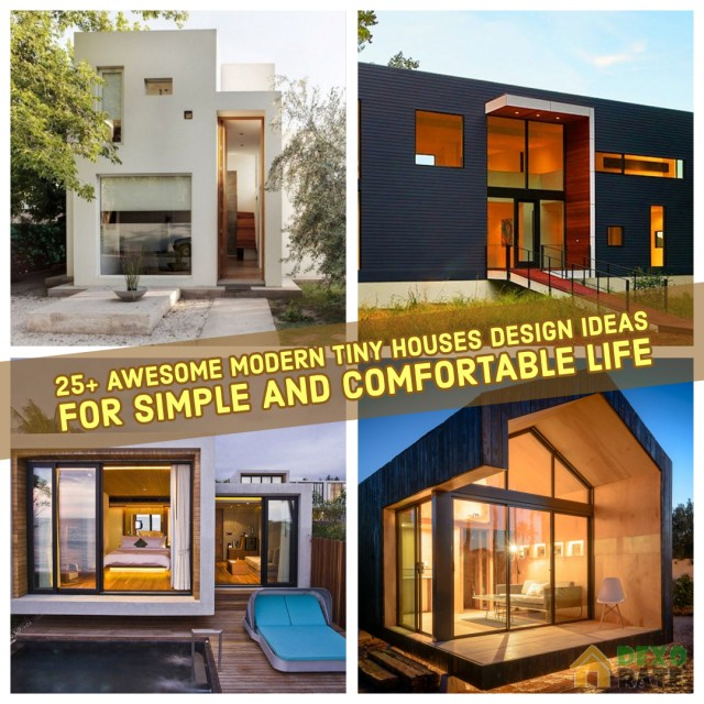 25 Awesome Modern Tiny Houses Design Ideas For Simple And Comfortable Life Dexorate