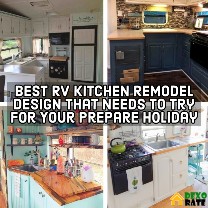 Best RV Kitchen Remodel Design That Needs To Try For Your Prepare Holiday