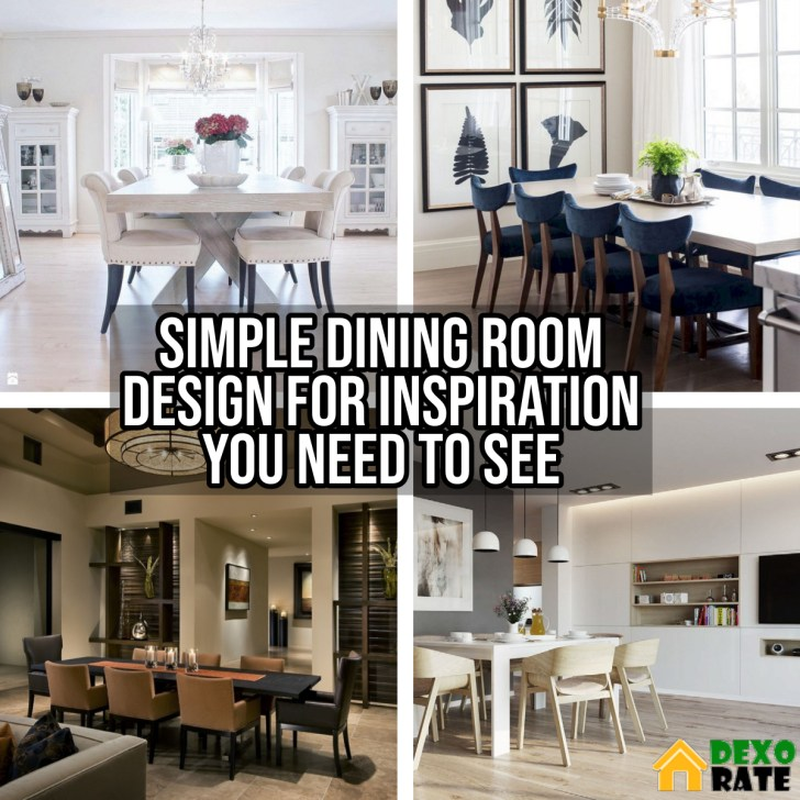 Simple Dining Room Design For Inspiration You Need To See