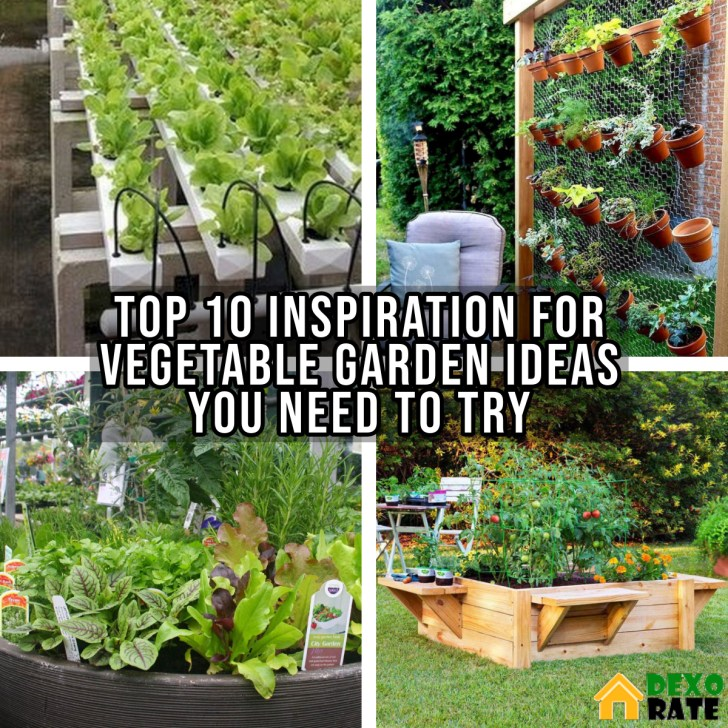 Top 10 Inspiration For Vegetable Garden Ideas You Need To Try