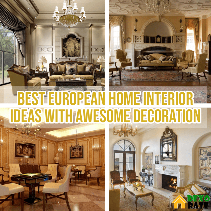Best European Home Interior Ideas With Awesome Decoration