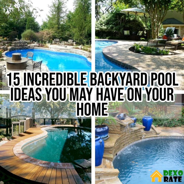 Backyard Pool Ideas You May Have On Your Home