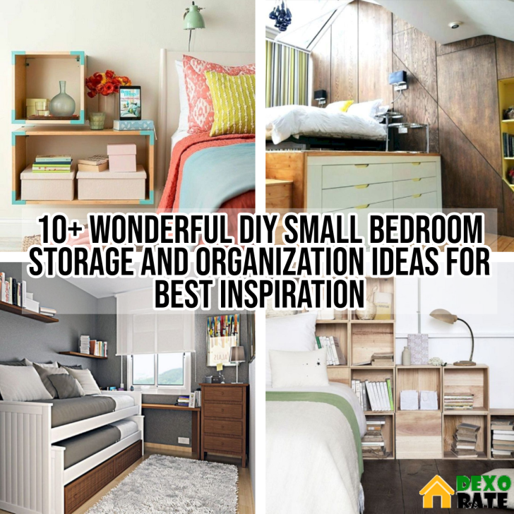 10 Wonderful Diy Small Bedroom Storage And Organization Ideas For Best Inspiration Dexorate