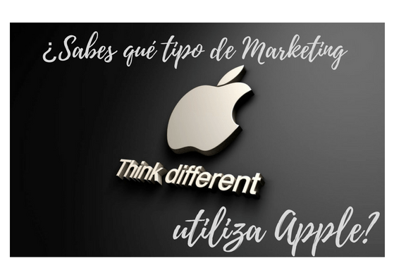¿Sabes qué tipo de Marketing utiliza Apple_