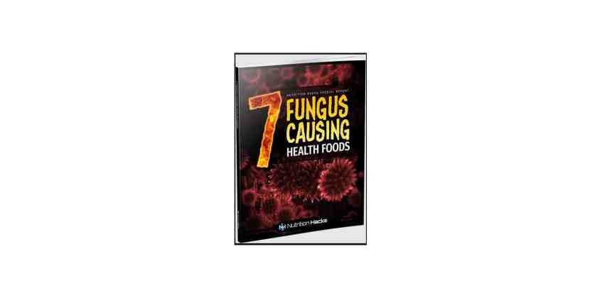7 Fungus-Causing Health Foods
