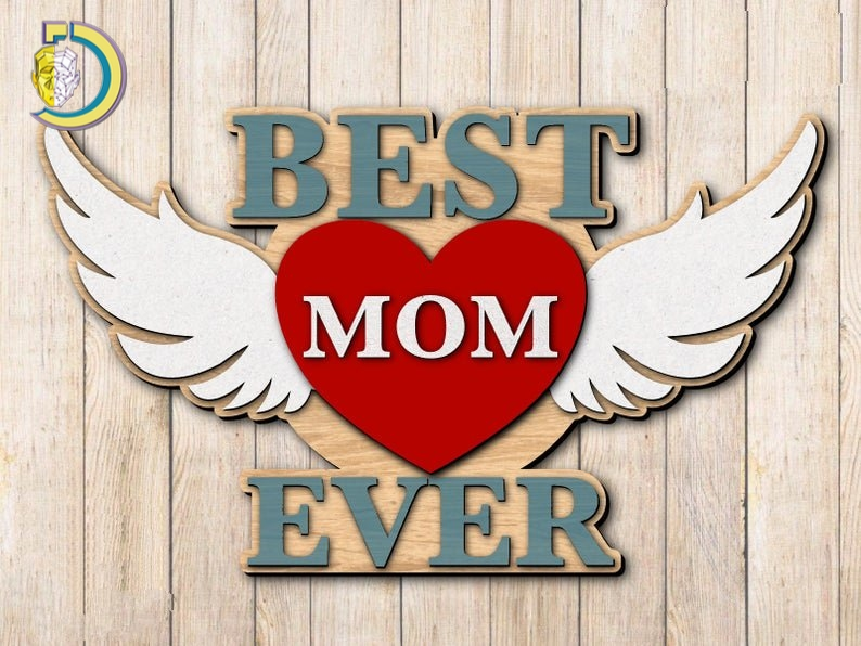 Laser Cut Best Mom Ever Layered SVG DXF Free Vector
