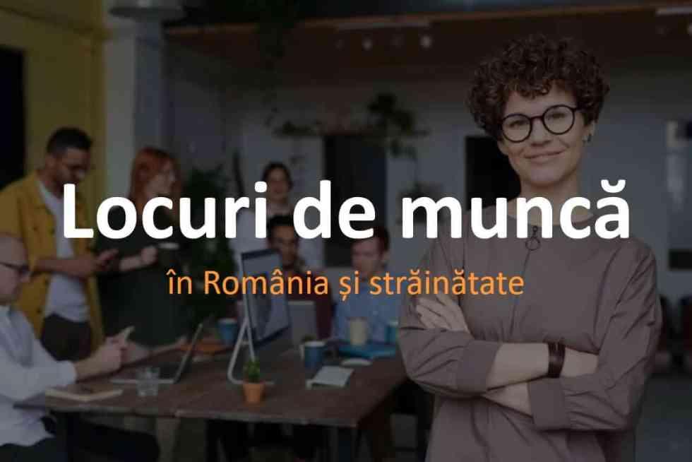 Locuri de muncă în România și străinătate. Angajări și joburi noi.