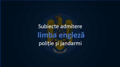 Subiecte admitere engleză poliție și jandarmi