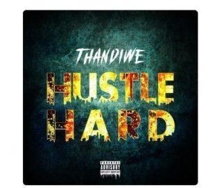 Thandiwe Hustle Hard Album Zip Download