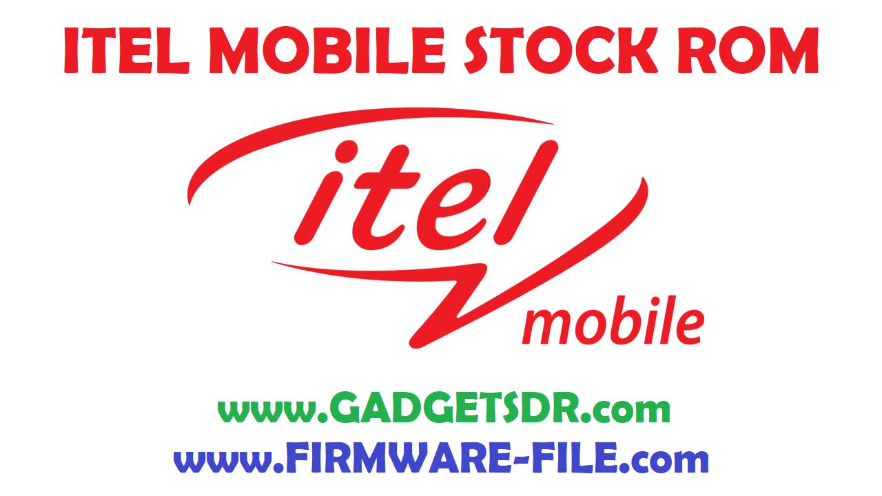 Itel Flash File,Itel Stock ROM,Itel Firmware,