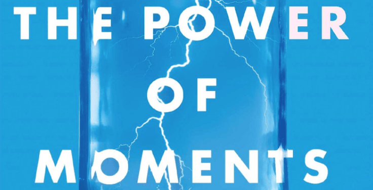 Top Ten Quotes: The Power of Moments