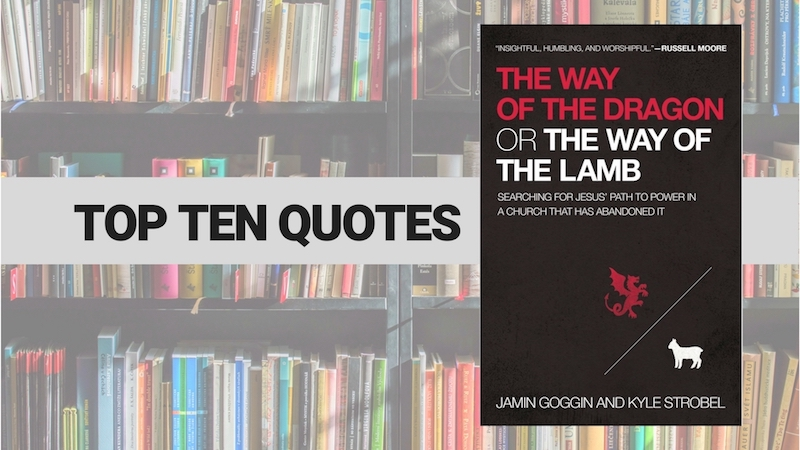Top Ten Quotes: The Way of the Dragon or The Way of the Lamb