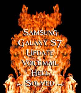 Samsung S7 Voicmail Hell