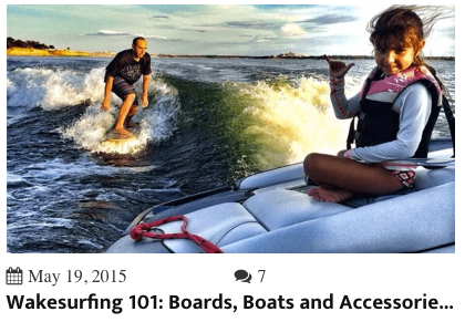 A link to blog post called Wakesurfing 101: Boards, Boats and Accessories