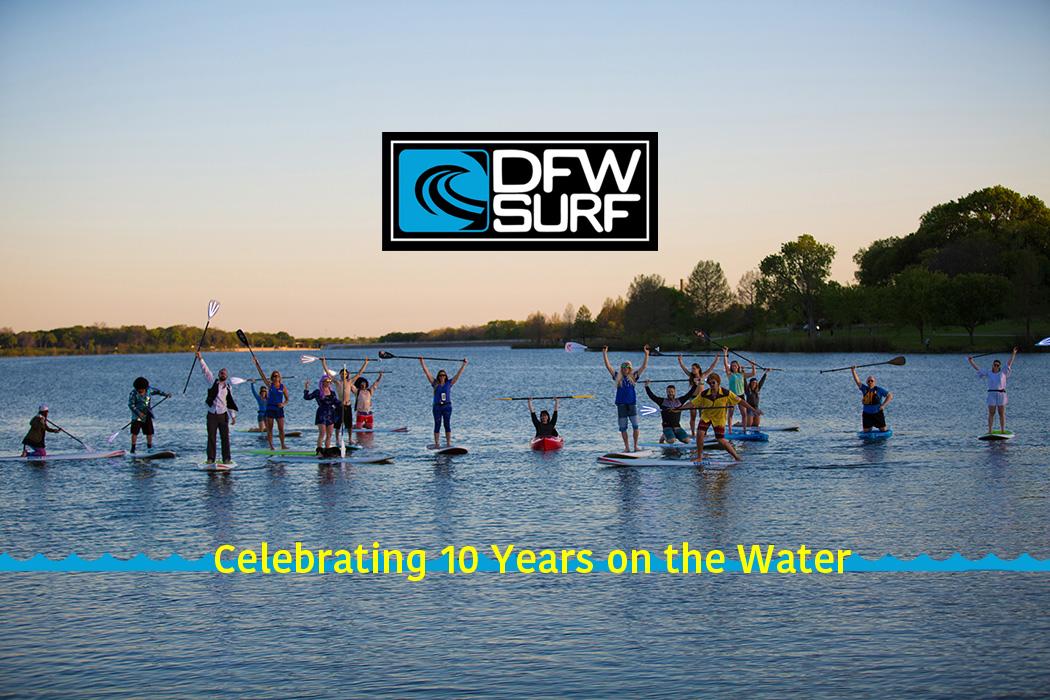 DFW Surf 10 Year Anniversary Blog Post
