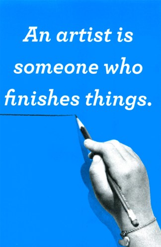 Image result for artists finish things