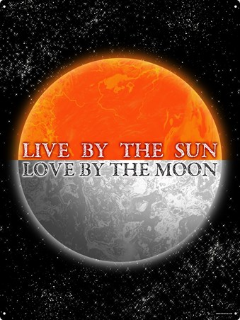 Download Live By The Sun, Love By The Moon Tin Sign - Buy Online